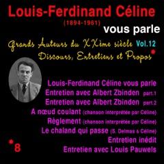 Louis-Ferdinand Céline vous parle: Grands Auteurs du XXème siècle. Discours, Entretiens et Propos 12