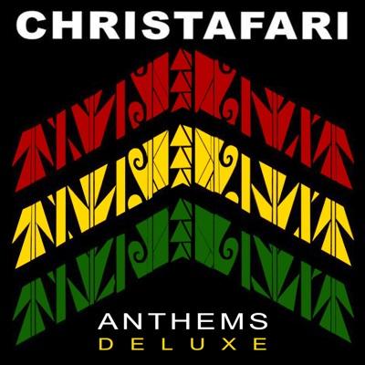 Anthems (Deluxe) - Christafari