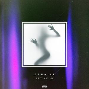 Gemaine - Let Me In
