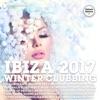 Ibiza 2017 Winter Clubbing (Deluxe Version)