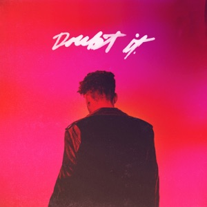 Doubt It - Single Mp3 Download