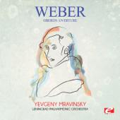 Oberon: Overture Leningrad Philharmonic Orchestra & Yevgeny Mravinsky - Leningrad Philharmonic Orchestra & Yevgeny Mravinsky