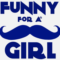 Funny for a Girl Podcast podcast