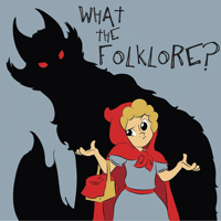 Podcast cover art for What The Folklore?