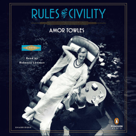 Rules of Civility: A Novel (Unabridged) audiobook