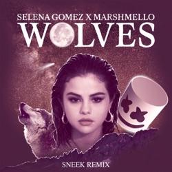 View album Selena Gomez & Marshmello - Wolves (Sneek Remix) - Single
