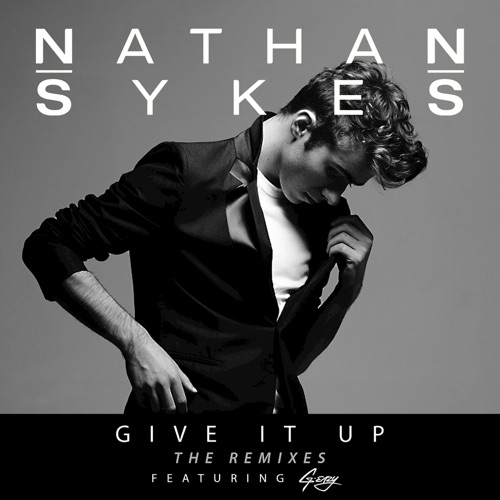 Nathan Sykes - Give It Up (Remixes) [feat. G-Eazy] - EP