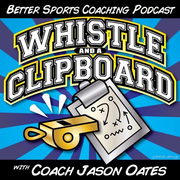 Whistle and a Clipboard the coaching munities resource