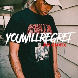 You Will Regret (Reloaded) Mp3 Download