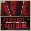 Tennessee Williams - A Streetcar Named Desire: A BBC Radio Full-Cast Dramatisation artwork