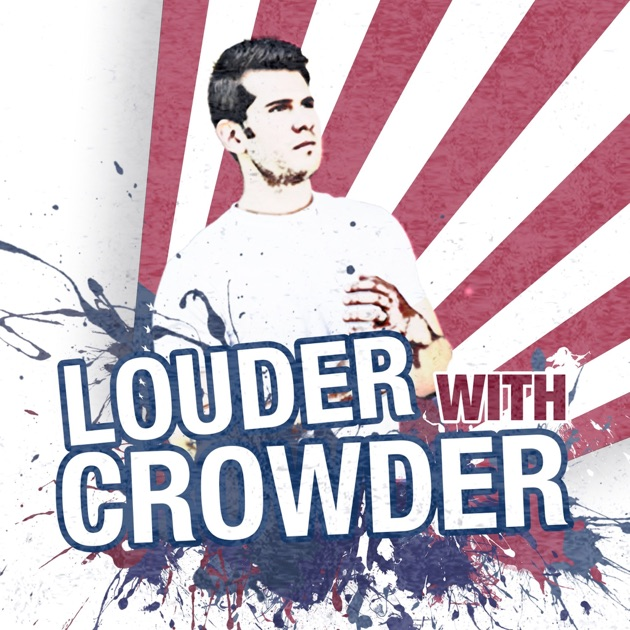 Louder With Crowder By Steven On Apple Podcasts