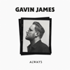 Gavin James - Always Grafik