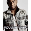 You Are Lying - Single - Carlix