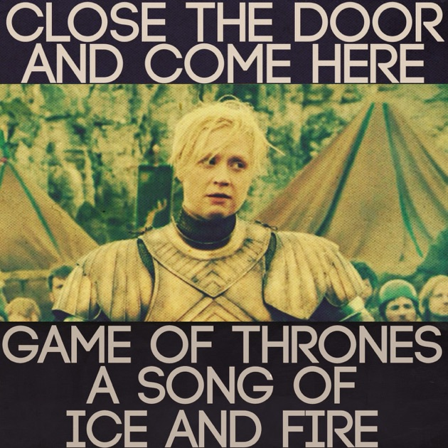 Close the Door: Game of Thrones, A Song of Ice and Fire