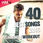 40 Best Songs 2016 For Running & Workout (Unmixed Compilation 128 - 160 Bpm)