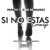 Si No Estas Conmigo (feat. Obie Bermudez) - Single - Papayo