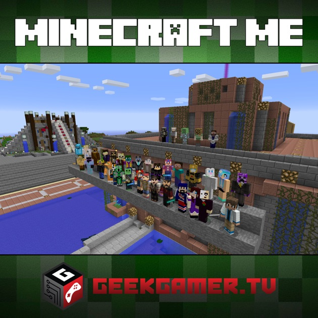Minecraft Me - SD Video by GeekGamer TV on Apple Podcasts