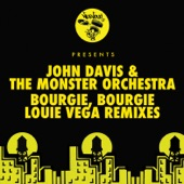 John Davis & The Monster Orchestra - Bourgie', Bourgie' (Louie Vega Mix)