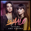 Aitana & Ana Guerra - Lo Malo portada