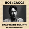 Live at Pacific High, 1971, Boz Scaggs
