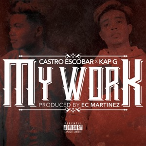 My Work (feat. Kap G) - Single Mp3 Download