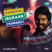 "Locality Boys (From ""Kadavul Irukaan Kumaru"") - Single"