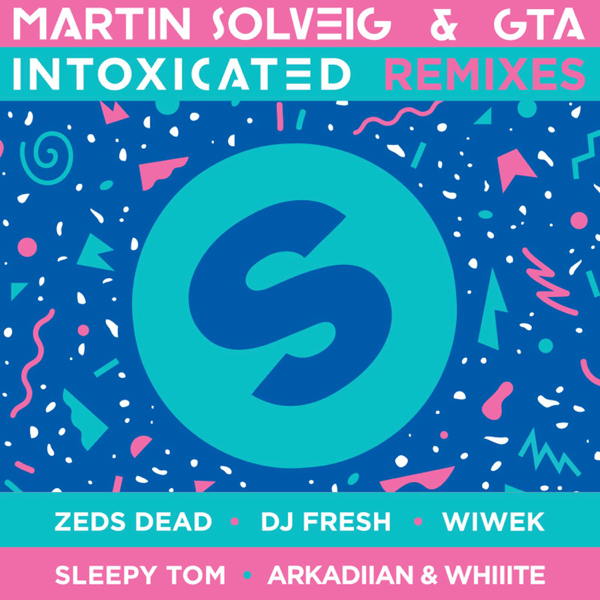 Intoxicated (The Remixes) - EP by Martin Solveig & GTA
