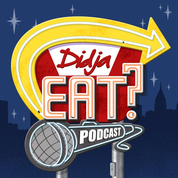 The DidjaEat? Podcast