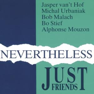 Just Friends, Jasper van't Hof, Michał Urbaniak, Bob Malach, Bo Stief & Alphonse Mouzon - Some People