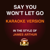 [Download] Say You Won't Let Go (In the Style of James Arthur) [Karaoke Version] MP3