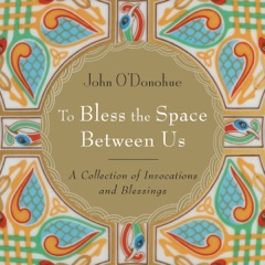 To Bless the Space Between Us (Unabridged)
