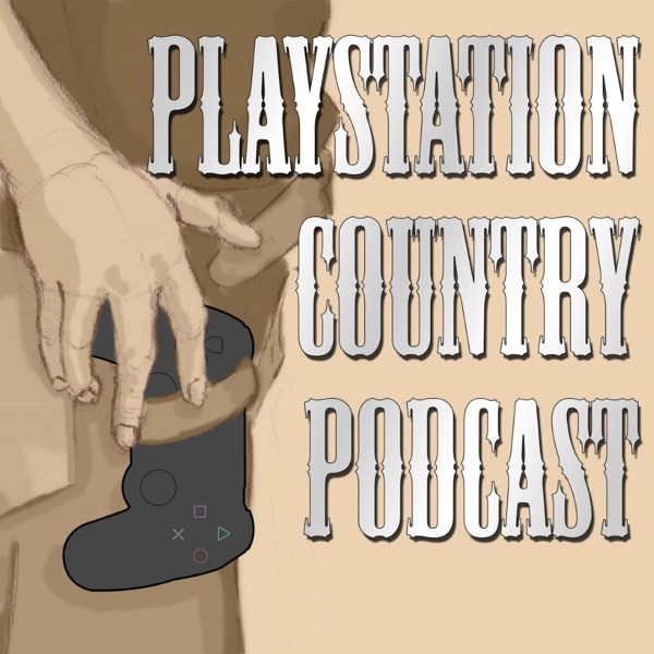 The PlayStation Country Podcast