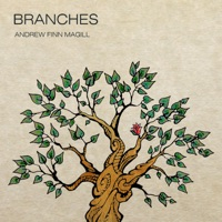 Branches by Andrew Finn Magill on Apple Music