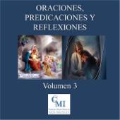 Oraciones, Predicaciones y Reflexiones, Vol. 3 - Casa de Oración María Inmaculada Cover Art