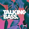 Talking Bass (Feat. Stace Cadet)