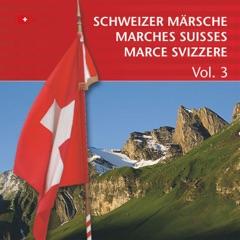 Schweizer Märsche: Marches Suisses: Marce Svizzere, Vol. 3