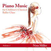 Piano Music for Children's Classical Ballet Class, Vol. 1