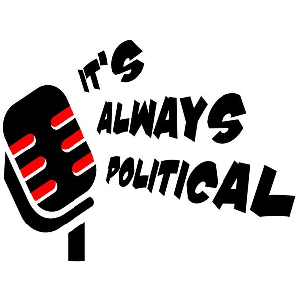 It's Always Political