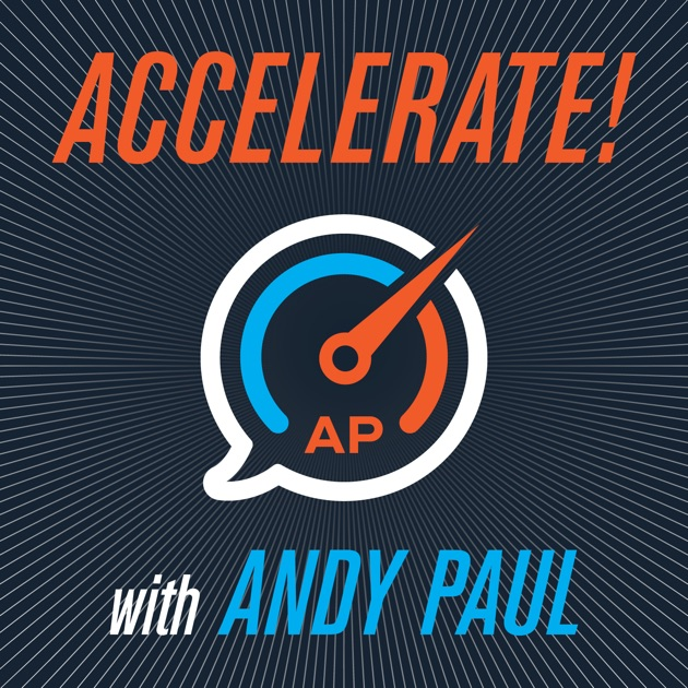 Accelerate! With Andy Paul By C-Suite Radio On Apple Podcasts