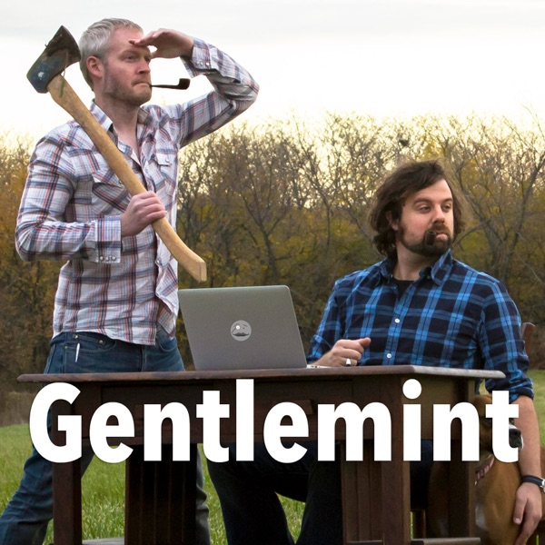The Gentlemint Podcast