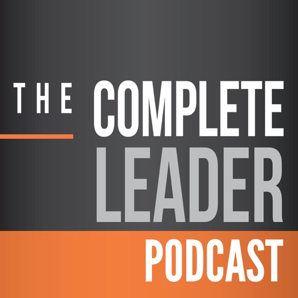 The Complete Leader Podcast