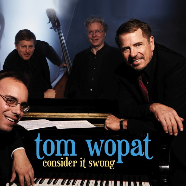 Tom Wopat - Consider It Swung album wiki, reviews