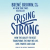 Rising Strong: How the Ability to Reset Transforms the Way We Live, Love, Parent, and Lead (Unabridged) AudioBook Download