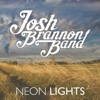 Neon Lights - Josh Brannon Band