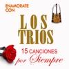 15 Canciones Por Siempre - Los Trios