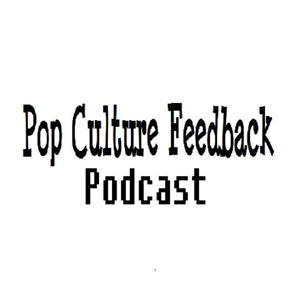 Popculture Feedback Podcast