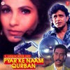 Pyar Ke Naam Qurban Original Motion Picture Soundtrack
