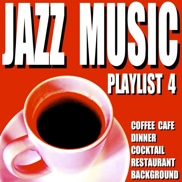 Dinner Music Playlist jazz music playlist 3 (coffee cafe dinner cocktail restaurant