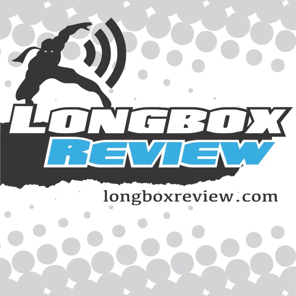 Longbox Review Comic Book Podcast