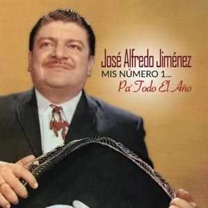 José Alfredo Jiménez - Mis Número 1... Pa Todo el Año